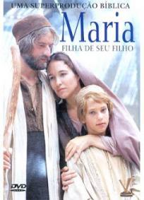 Maria – Filha de Seu Filho