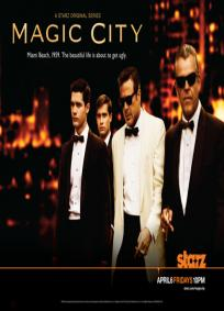 Magic City - 1ª Temporada