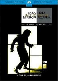 Man In The Mirror - The Michael Jackson Story
