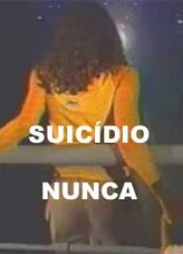 Suicídio Nunca