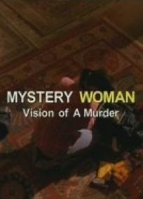 Uma Mulher Misteriosa - Visão de um Assassinato