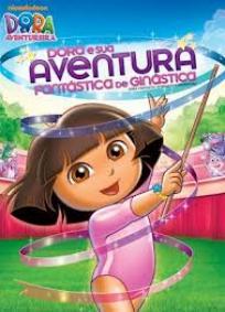 Dora e Sua Aventura Fantastica de Ginastica