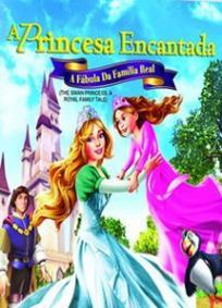 A Princesa Encantada: A Fábula da Família Real
