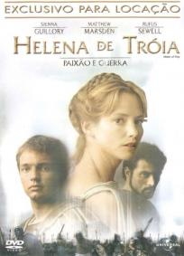 Helena de Tróia - Paixão e Guerra