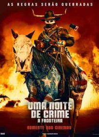 Uma Noite do Crime:A Fronteira
