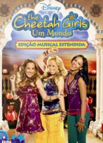 The Cheetah Girls - Um Mundo