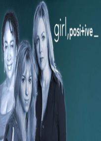 Girl, Positive