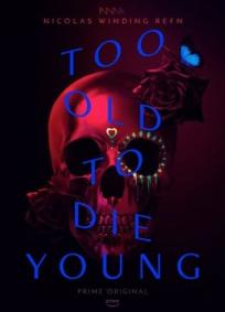 Too Old to Die Young - 1ª Temporada