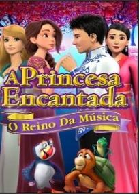 A Princesa Encantada: O Reino da Música