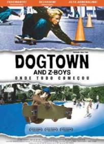 Dogtown and Z-Boys - Onde Tudo Começou