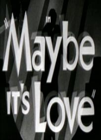 Maybe It