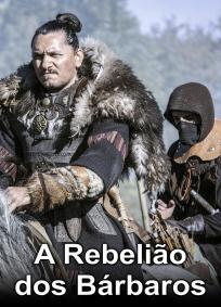A Rebelião dos Bárbaros - 1ª Temporada