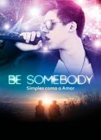 Be Somebody - Simples como o Amor