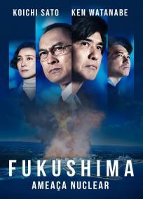 Fukushima - Ameaça Nuclear