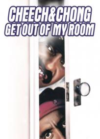 Cheech & Chong - Get Out of My Room