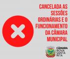 Cancelado o funcionamento da Câmara e as Sessões Ordinárias até novo Decreto do Executivo Municipal