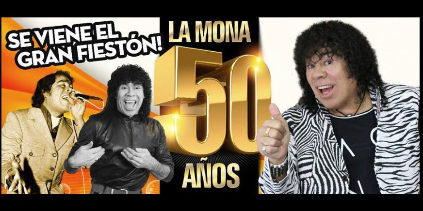 La Mona - #ElGranFiestonDeLaMona - #50Años