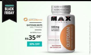 Quitosan Max Titanium: Indicação para dietas de emagrecimento