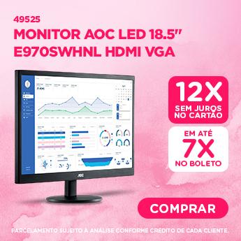 O melhor para Mamae - MONITOR AOC LED