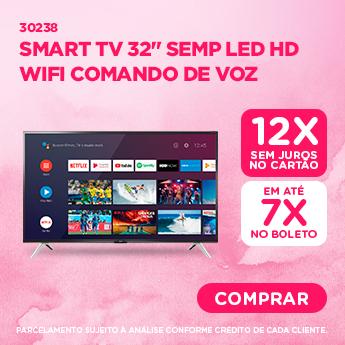 O melhor para Mamae - TV 32P SEMP LED