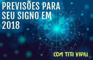 Saiba todas as previsões para o seu signo em 2018 por Titi Vidal