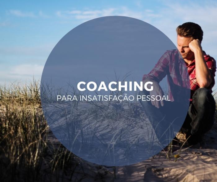 Coaching para insatisfação pessoal