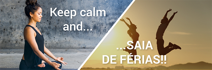 Keep calm and saia de férias!