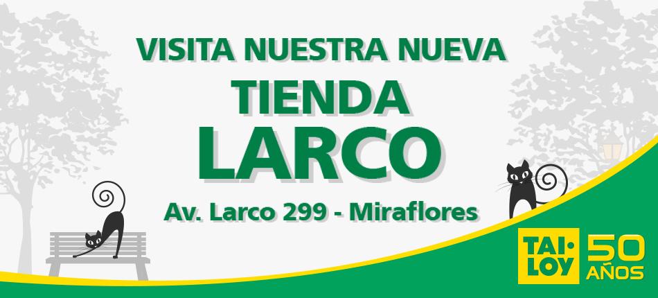 TAI LOY, Ahora tambi�n en Larco, te esperamos en Av. Larco 299