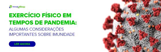 EXERCÍCIO FÍSICO EM TEMPOS DE PANDEMIA: ALGUMAS CONSIDERAÇÕES IMPORTANTES SOBRE IMUNIDADE