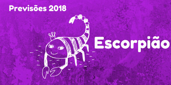 Previsões do signo de escorpião para 2018