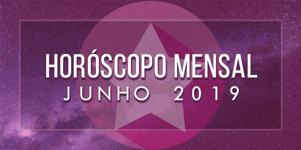 horóscopo-mensal-junho-2019