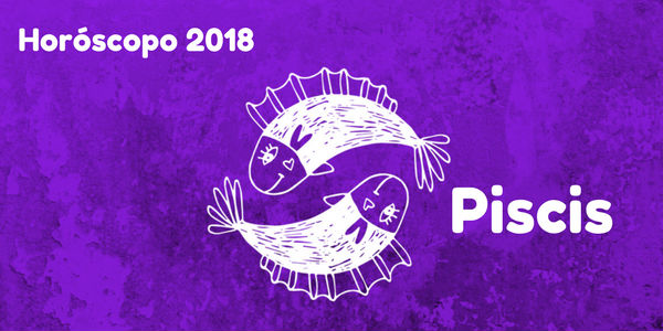 horóscopo piscis 2018