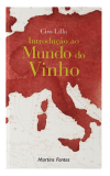 Livro Introdução ao Mundo do Vinho - Ciro Lilla... - Editora Martins Fontes