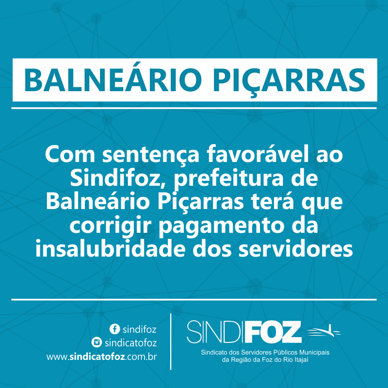 Com sentença favorável ao Sindifoz, prefeitura de Balneário Piçarras terá que corrigir pagamento da insalubridade dos servidores