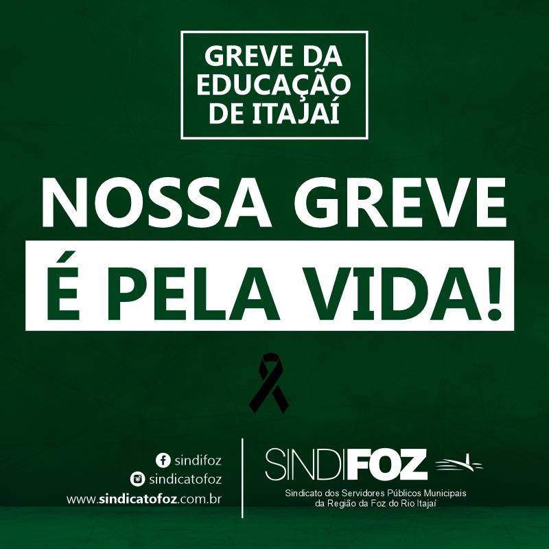 NOSSA GREVE É PELA VIDA!