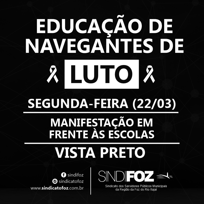 Manifestação nesta segunda-feira: EDUCAÇÃO DE NAVEGANTES DE LUTO!