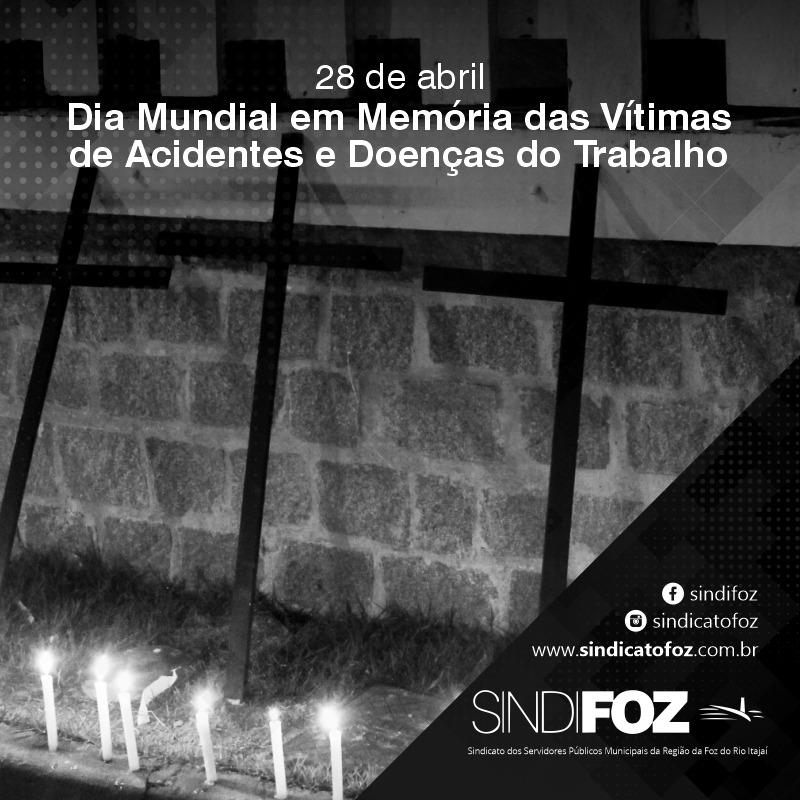 Dia Mundial em Memória das Vítimas de Acidentes e Doenças do Trabalho: dia de lamentar, mas também de fortalecer a luta pela vida