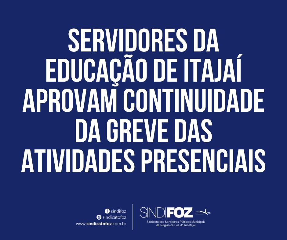 Servidores da educação de Itajaí aprovam continuidade da greve das atividades presenciais