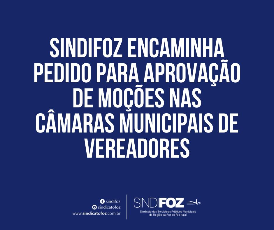 Sindifoz encaminha pedido para aprovação de moções nas Câmaras Municipais