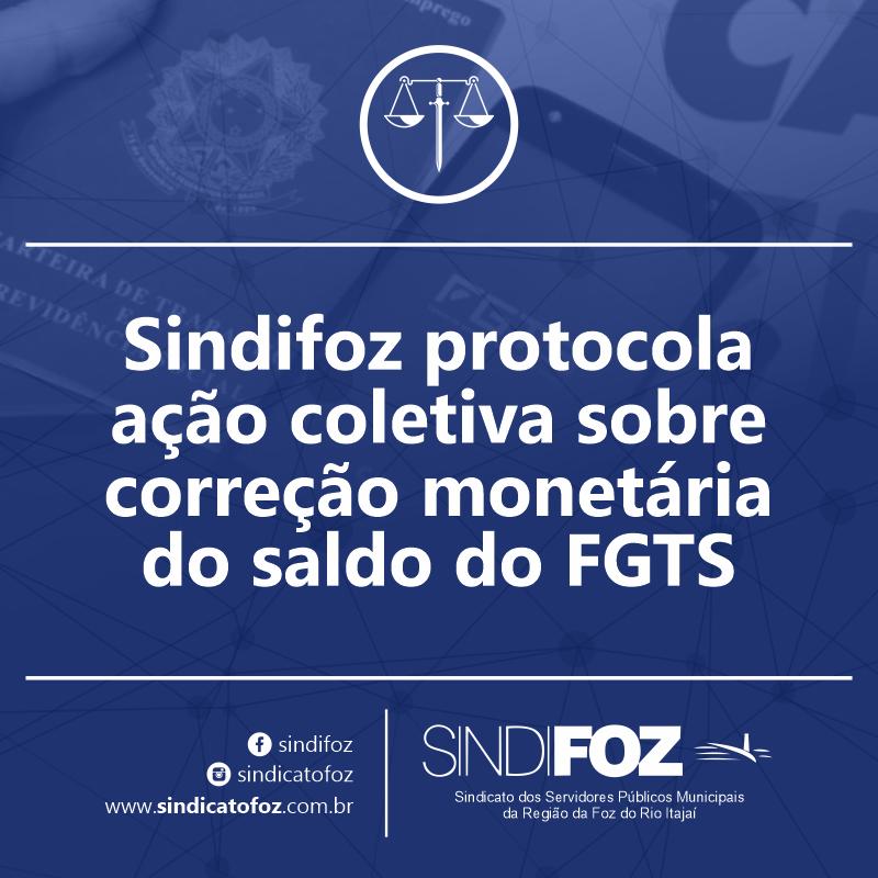 Sindifoz protocola ação coletiva sobre correção monetária do saldo do FGTS