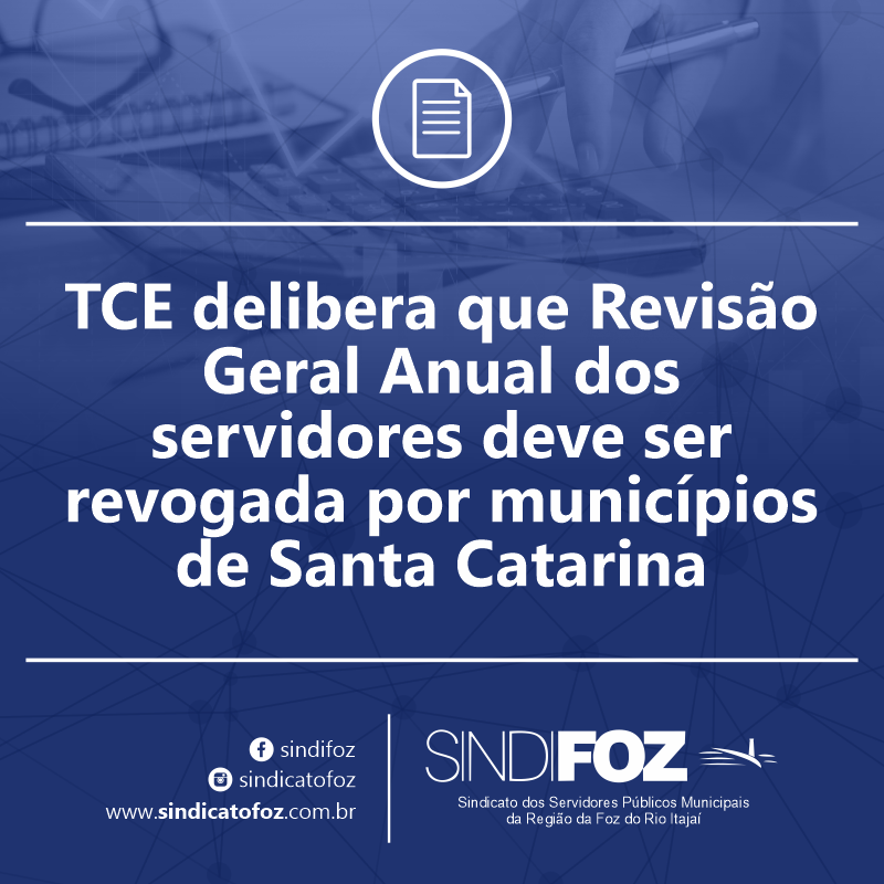 TCE delibera que Revisão Geral Anual dos servidores deve ser revogada por municípios de Santa Catarina