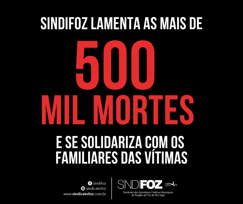 Sindifoz lamenta as mais de 500 mil mortes e se solidariza com os familiares das vítimas