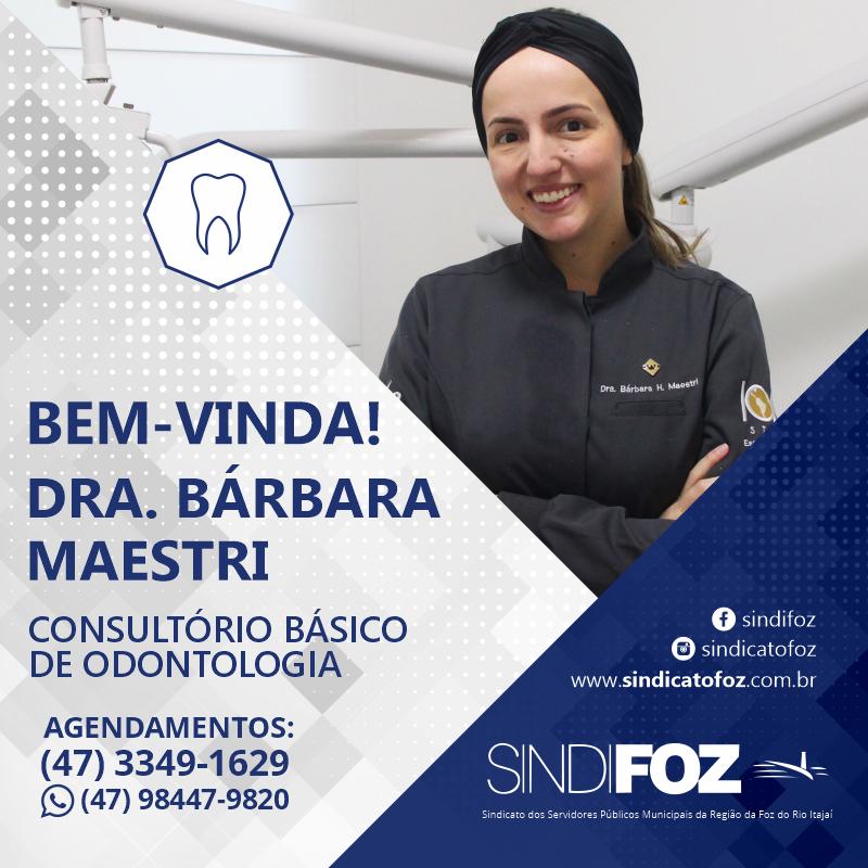 Bem-vinda Dra. Bárbara Maestri!