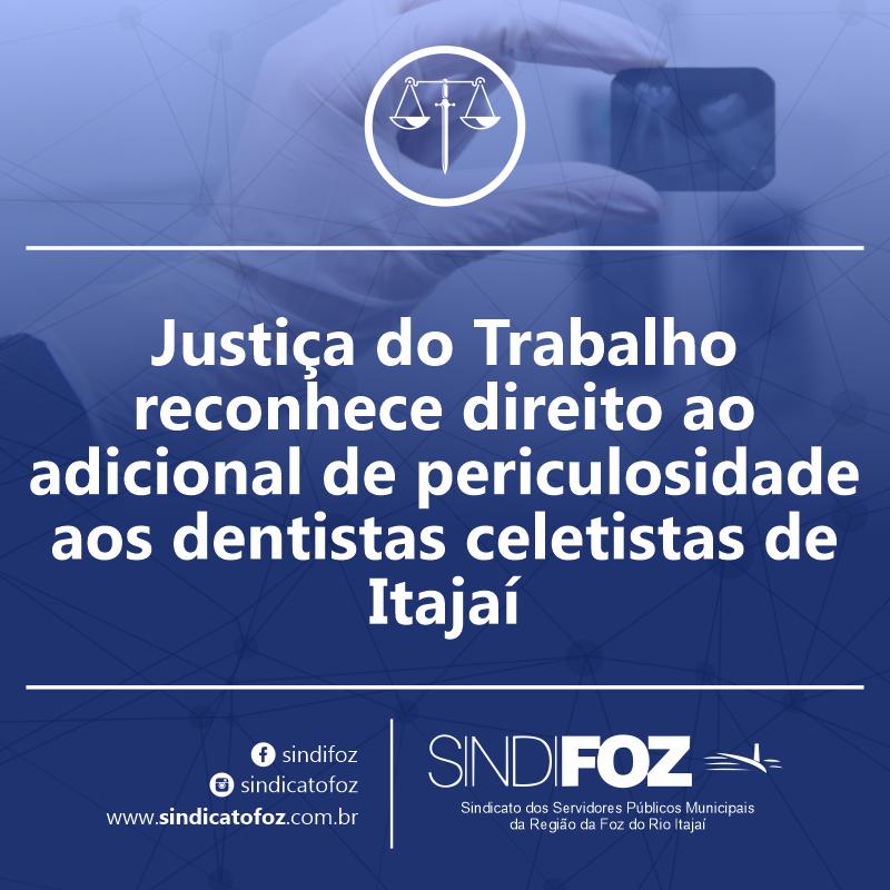 Justiça do Trabalho reconhece direito ao adicional de periculosidade aos dentistas celetistas de Itajaí