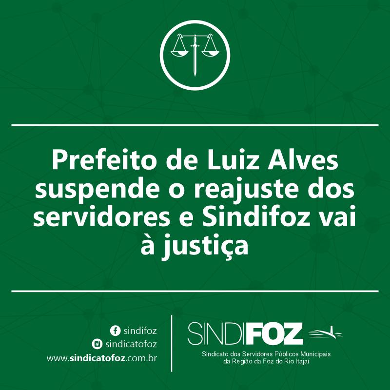 Prefeito de Luiz Alves suspende o reajuste dos servidores e Sindifoz vai à justiça