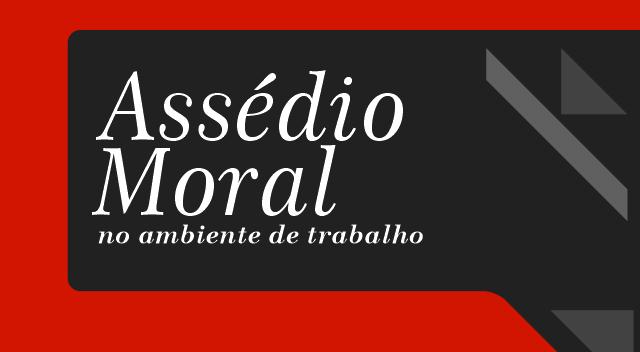 Servidor: informe-se sobre Assédio Moral