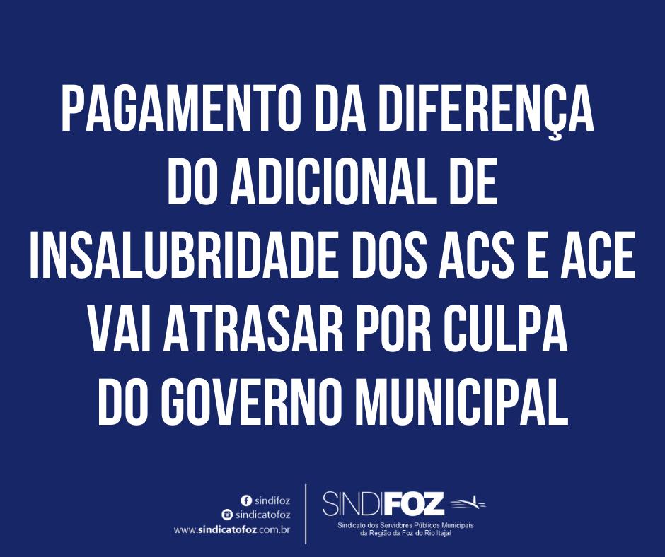 Pagamento da diferença do adicional de insalubridade dos ACS e ACE vai atrasar por culpa do governo municipal