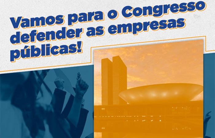 Comitê realiza mobilização no Congresso em defesa das empresas públicas