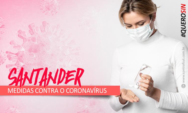 Santander atende movimento sindical e adota medidas de contenção ao coronavírus