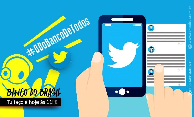 Nesta terça (1º/04) tem tuitaço em defesa do Banco do Brasil